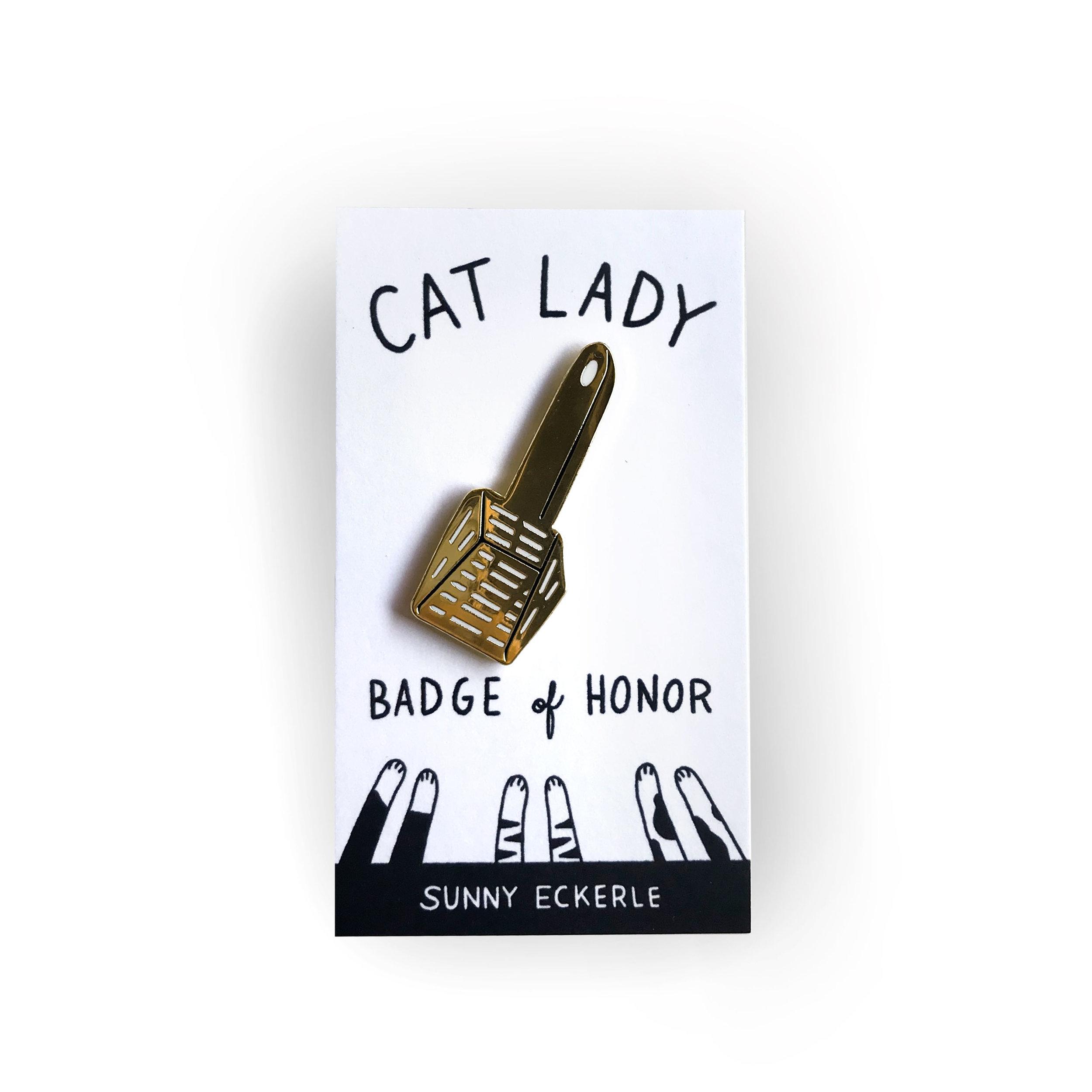 Cat Lady Badge of Honor :: Litter Scoop Enamel Pin — Sunny Eckerle