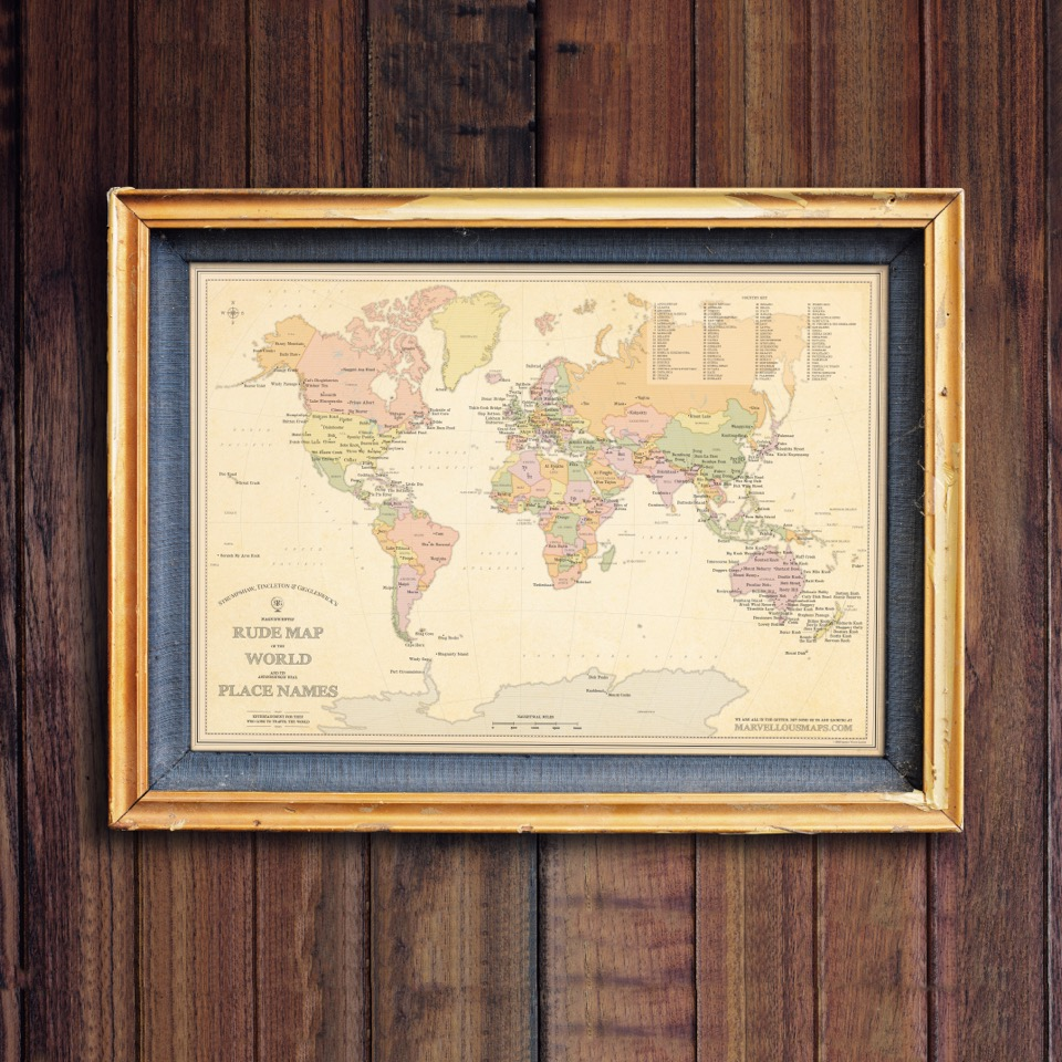 Stg S Magnificently Rude Map Of World Place Names Framed St G S Marvellous Maps