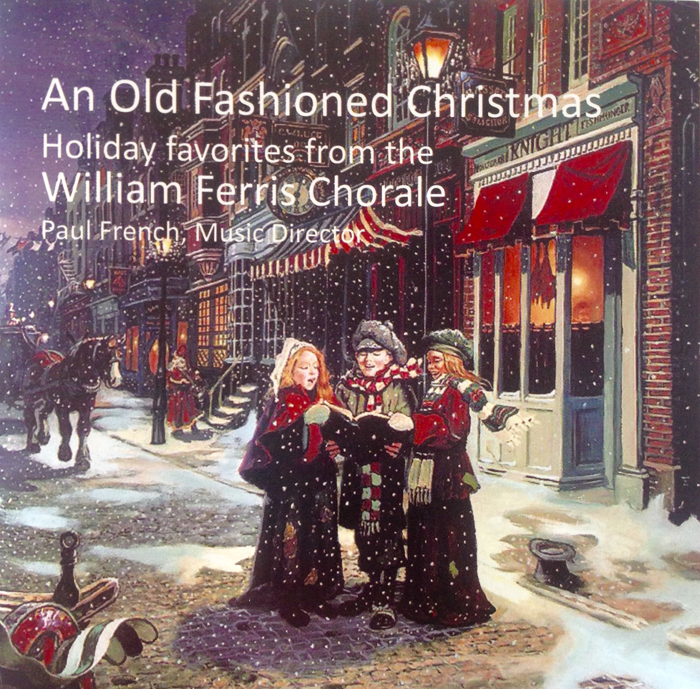 Old Fashioned Christmas Pictures.An Old Fashioned Christmas William Ferris Chorale