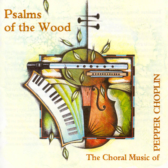 Psalms of the Wood: Choral Music with Folk Instruments — Pepper Choplin