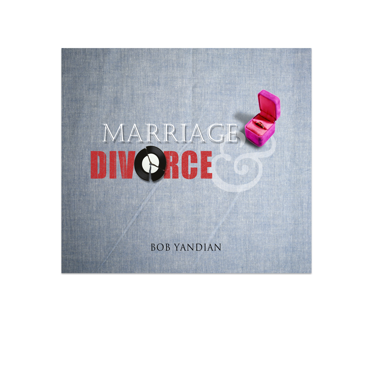 Marriage and Divorce (MP3s) — Bob Yandian Ministries