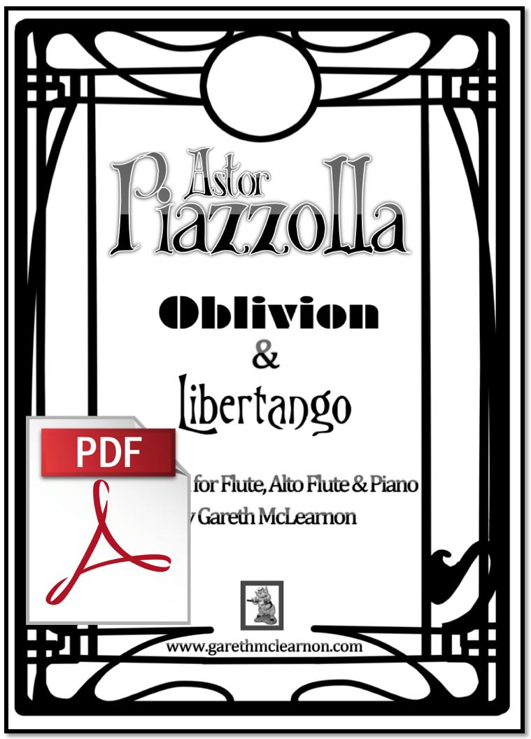 Piazzolla - Oblivion & Libertango for Flute, Alto Flute & Piano (Discounted  PDF Download) — Gareth McLearnon