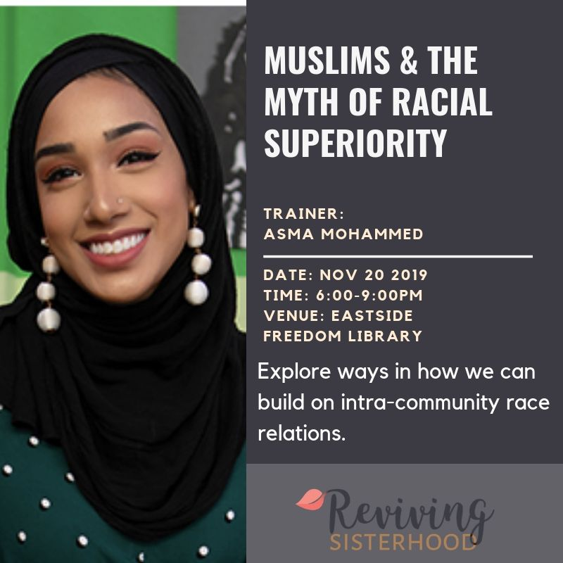 Anti-Racism Workshop: Muslims & the Myth of Racial Superiority — Reviving  the Islamic Sisterhood for Empowerment