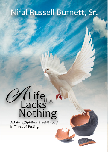 A Life that Lacks Nothing: Attaining Spiritual Breakthrough in Times of  Testing