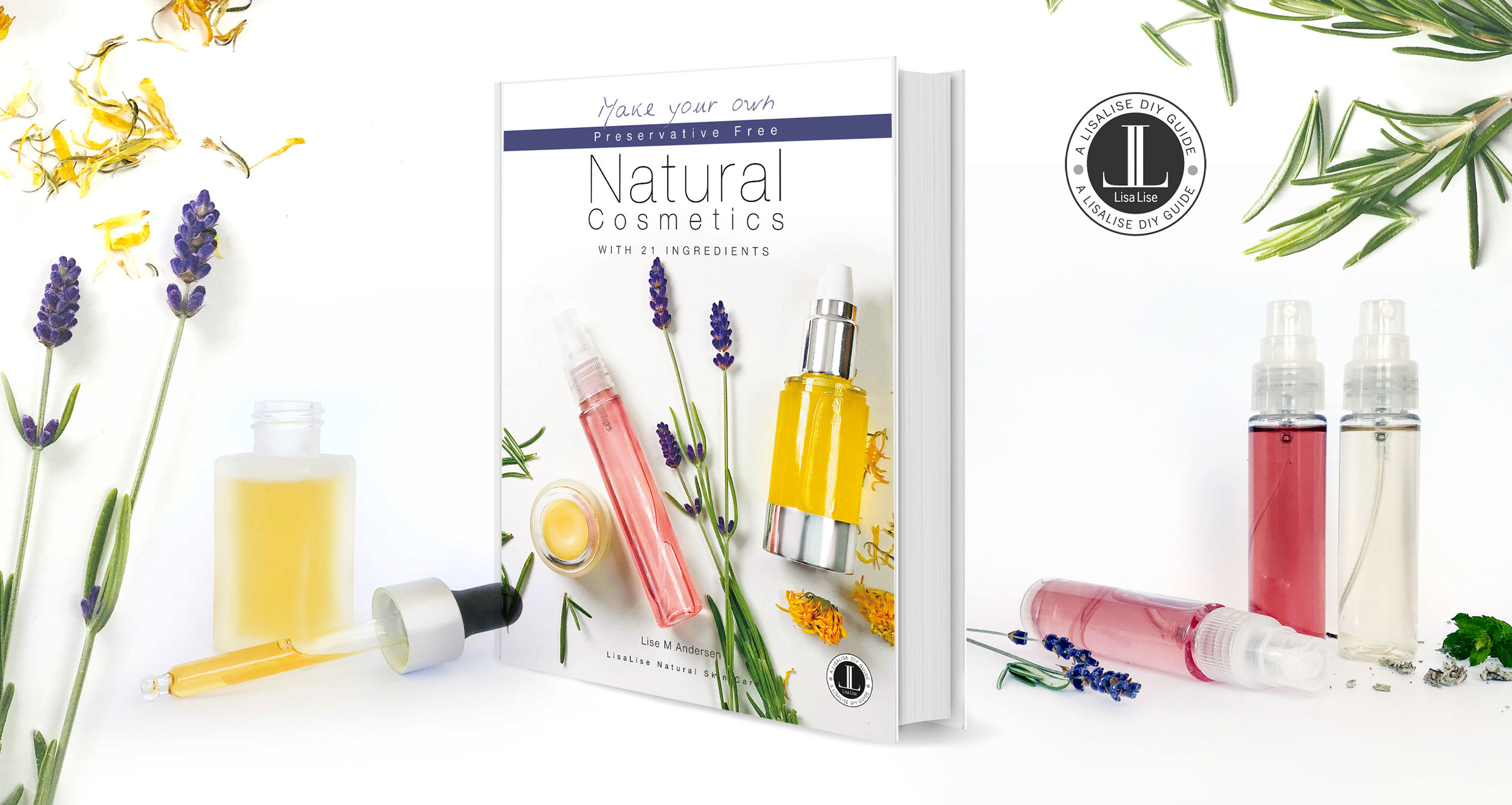 Make Your Own Preservative Free Natural Cosmetics With 21 Ingredients —  LisaLise Pure Natural Skincare