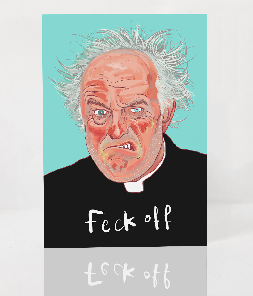 Ryan Hodge Illustration - Ryan Hodge Illustration Ryan Hodge illustration  shop - Woof Portraits Father Jack - Feck off - Greetings Card - illustration