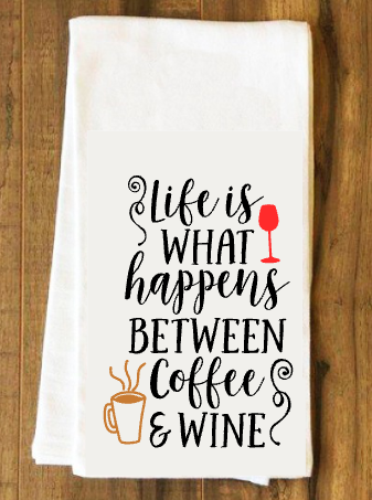 Life Is What Happens Coffee Wine Kitchen Towel Paradise Paint Parties Gifts