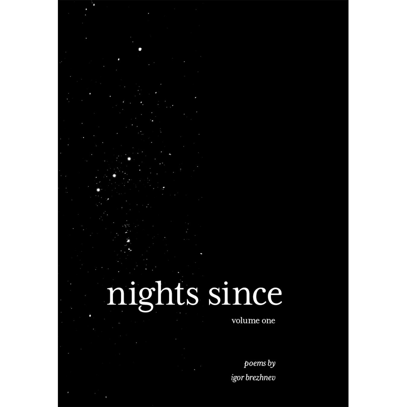 Nights Since vol  1 chapbook — Igor Brezhnev