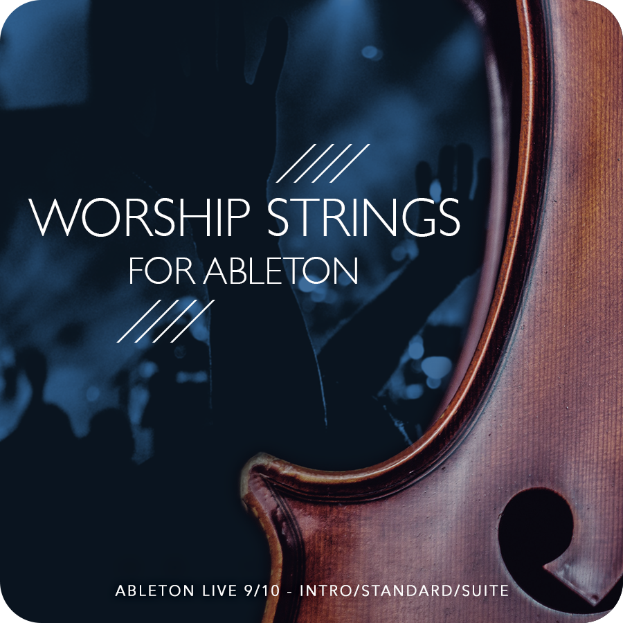 Ableton Worship Strings Pack- Worship Strings Patches for Ableton Live 9/10  Intro, Standard, or Suite — MainStage Patches and Templates from Sunday