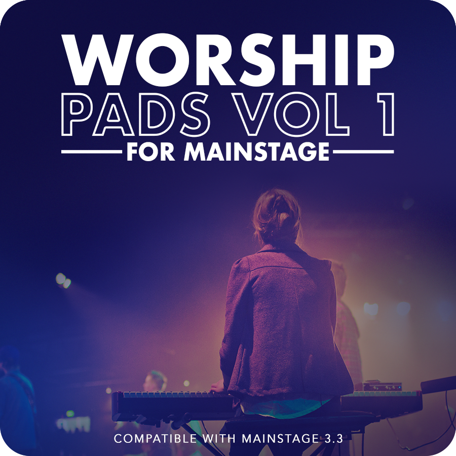 Worship Pads for MainStage: Vol 1 - MainStage Worship Patches — MainStage  Patches and Templates from Sunday Sounds