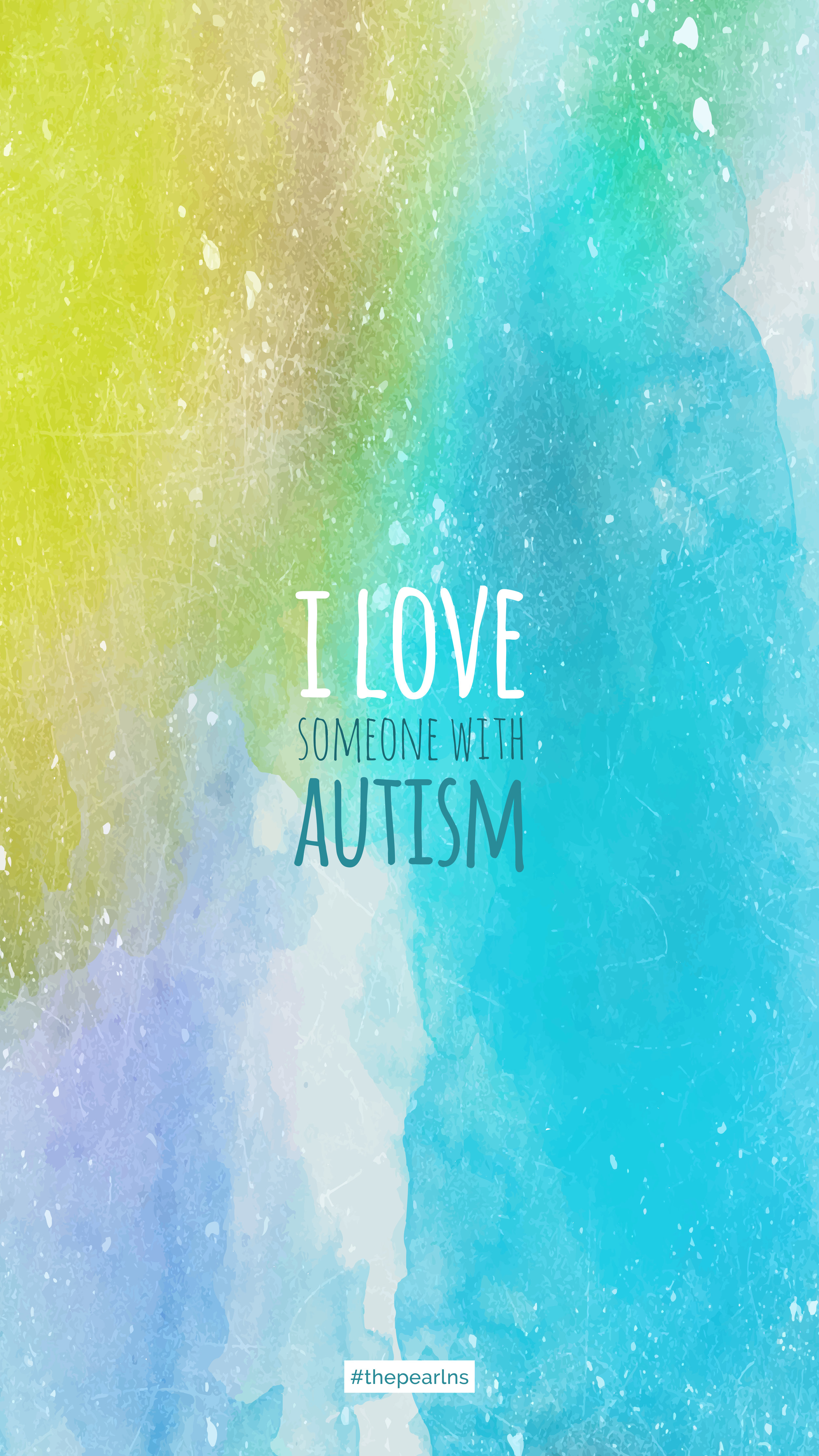 Desktop Wallpaper I Love Someone With Autism The Pearl