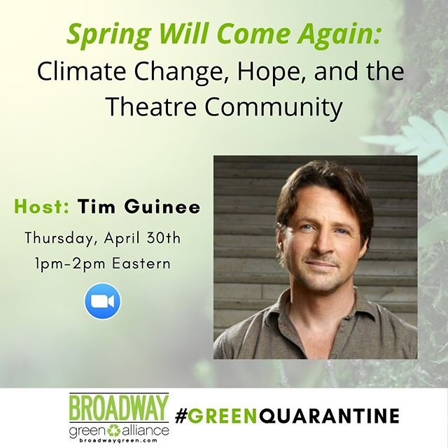 Join us this Thursday at 1pm ET for a discussion led by Tim Guinee (actor, founder of The Climate Actors and leader in former Vice President Al Gore's Climate Reality Project) to help us use our skills as theatre artists to prepare to make a difference now that will impact the years ahead of us. 🌎 Registration link in bio! #BroadwayGreen #GreenQuarantine #TimGuinee #ClimateAction #NRDC #TheClimateActors @playbill @broadwaycom @officialbroadwayworld