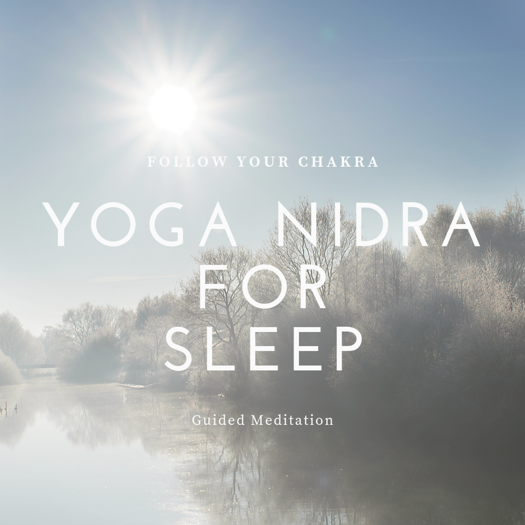 Yoga Nidra For Sleep Follow Your Chakra
