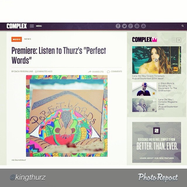 Go check out this amazing talent! @kingthurz  and his new record #PerfectWords word to the boo @laurenlevi_  for the amazing artwork to accompany such a dope song.  #CreativeCollaborations #LATalent  http://www.complex.com/music/2014/07/thurz-perfect-words