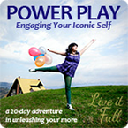 Power Play: Engaging Your Iconic Self. Register now.