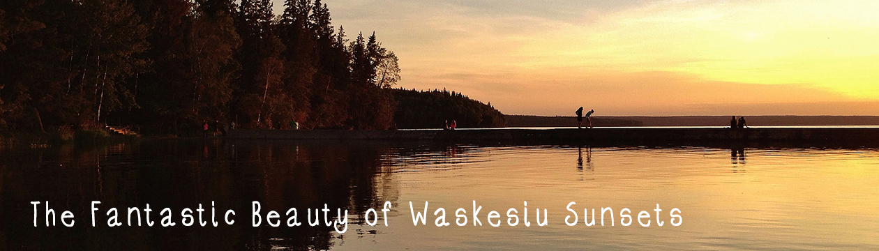 The Fantastic Beauty of Waskesiu Sunsets