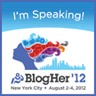 BlogHer '12 | Discussion Moderator | Room Of Your Own Session: #Blog2012 - A Conversation | August 2012