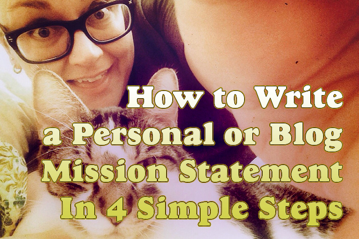 How to Write a Personal or Blog Mission Statement In 4 Simple Steps