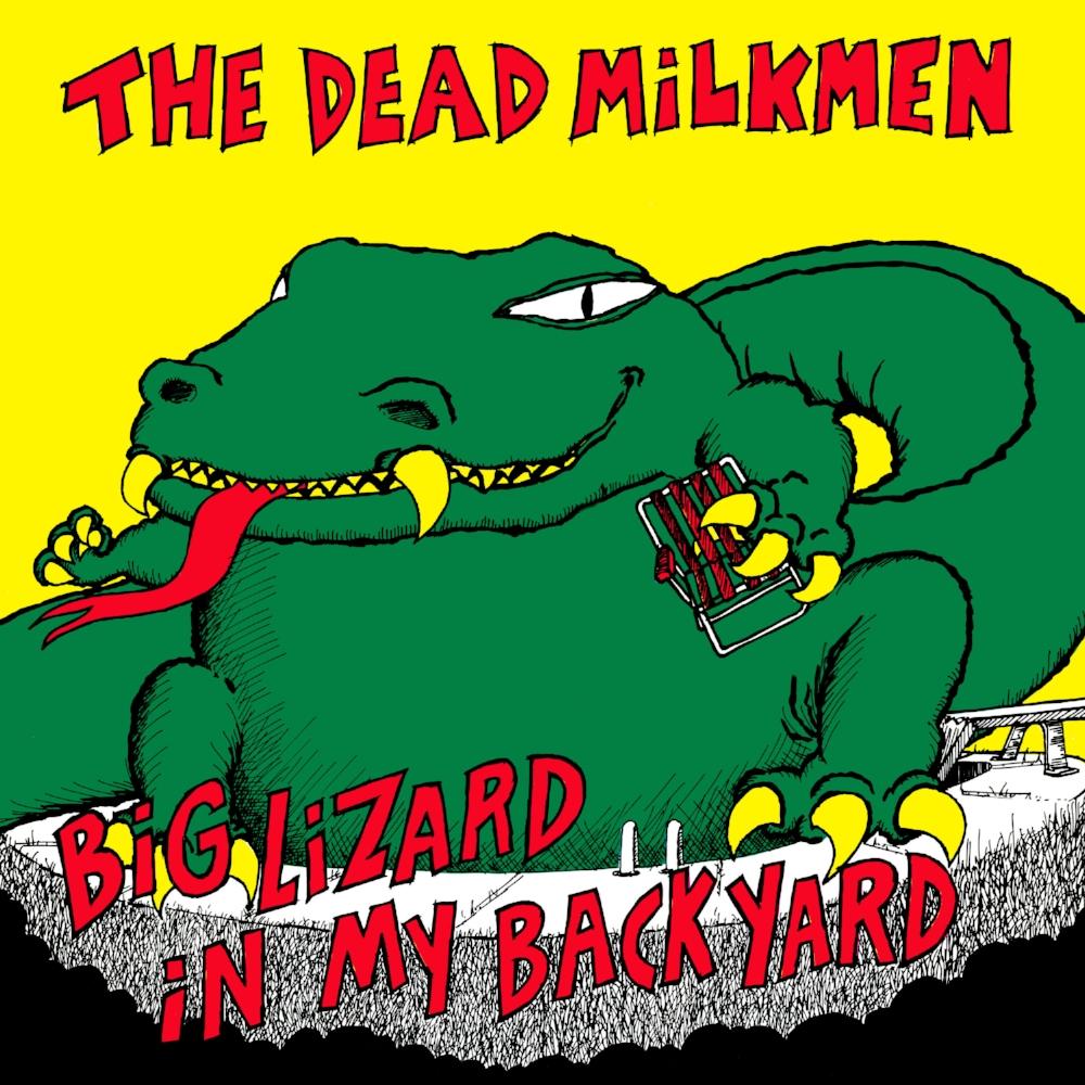Dead Milkmen Big Lizard In My Back Yard