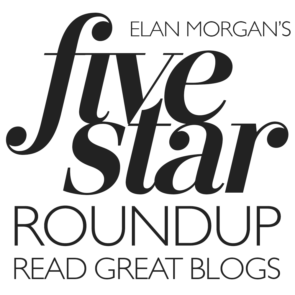 Elan Morgan's Five Star Blog Roundup