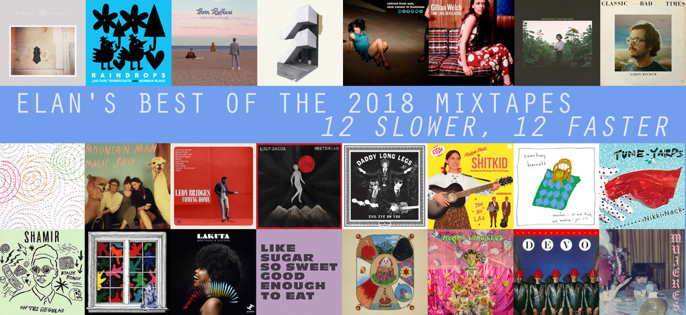 Elan's Best Of the 2018 Mixtapes: 12 Slower, 12 Faster