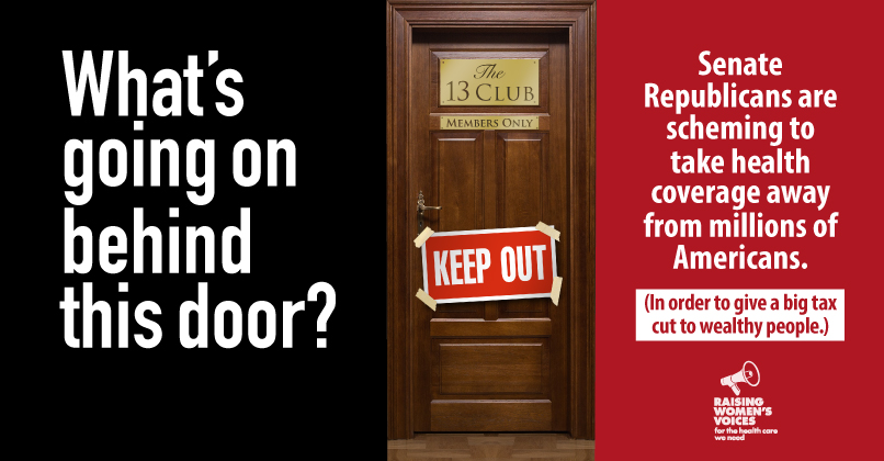 What's behind this door? Senate Republicans are scheming to take health coverage away from millions of Americans. (In order to give a big tax cut to wealthy people.) - Raising Women's Voices