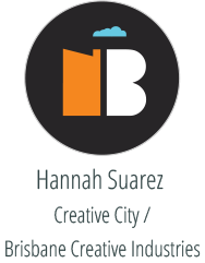 Hannah Suarez - Creative City / Brisbane Creative Industries