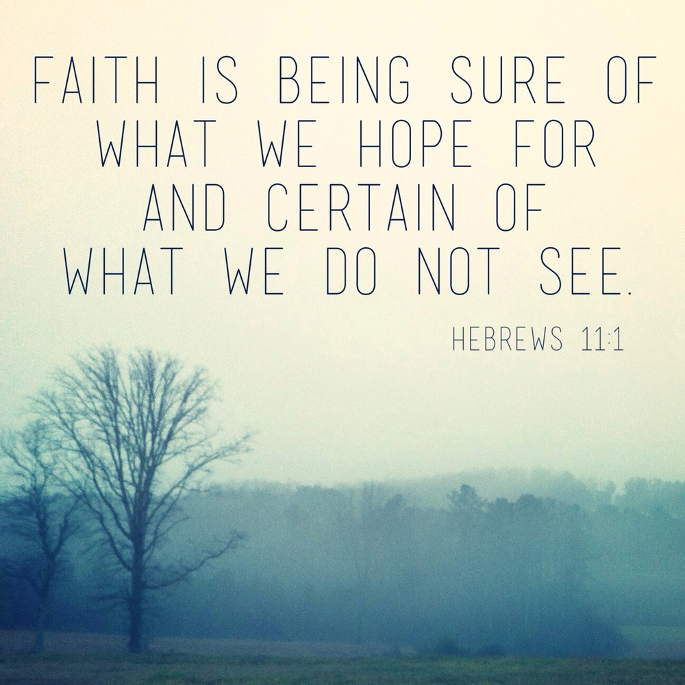 Faith is being sure of what we hope for.JPG
