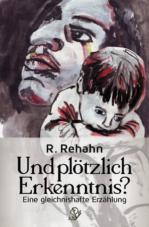 R. Rehahn: Und plötzlich Erkenntnis?
