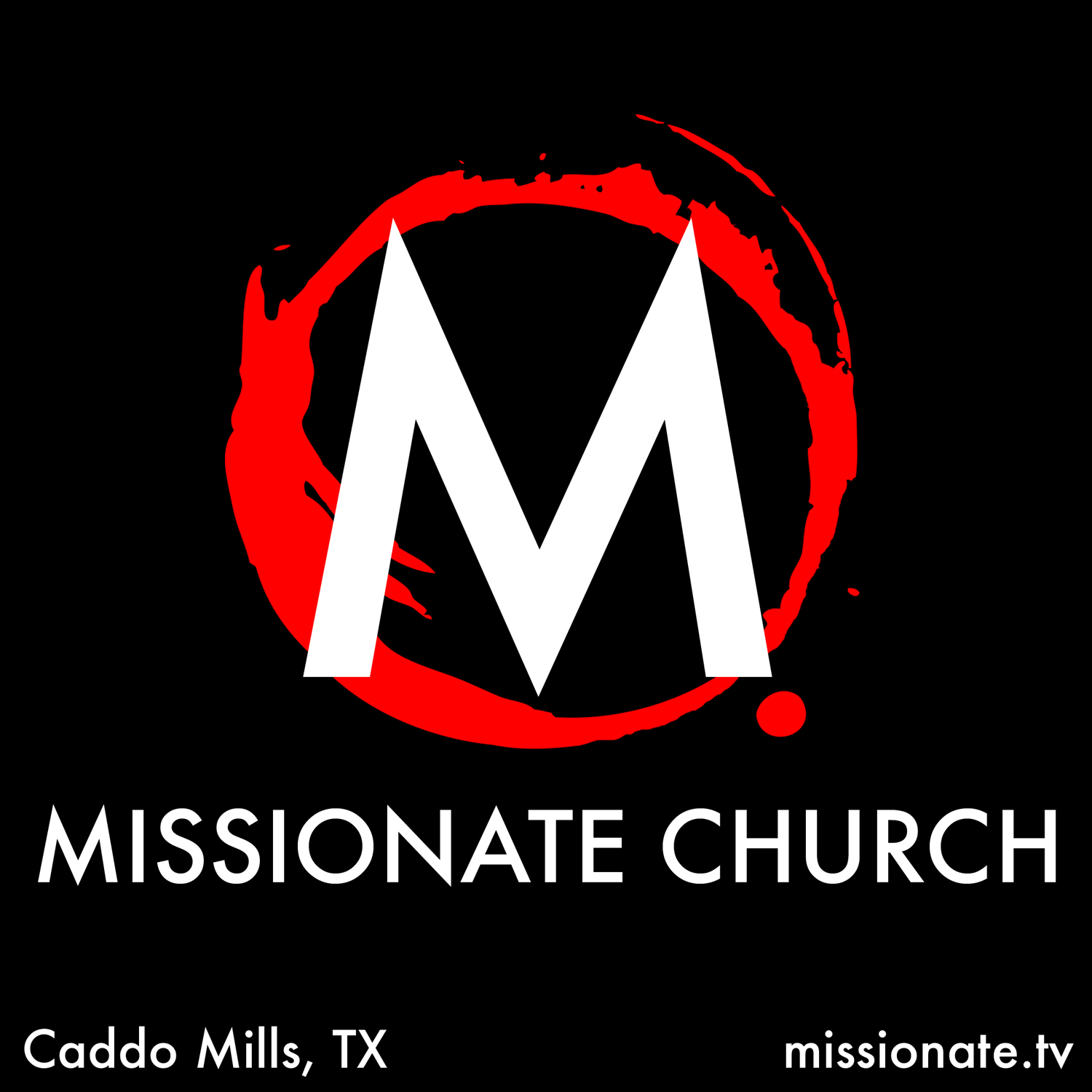Missionate Church - Caddo Mills, Texas - Podcasts