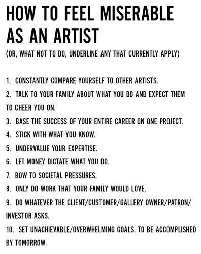 How To Feel Miserable As An Artist.