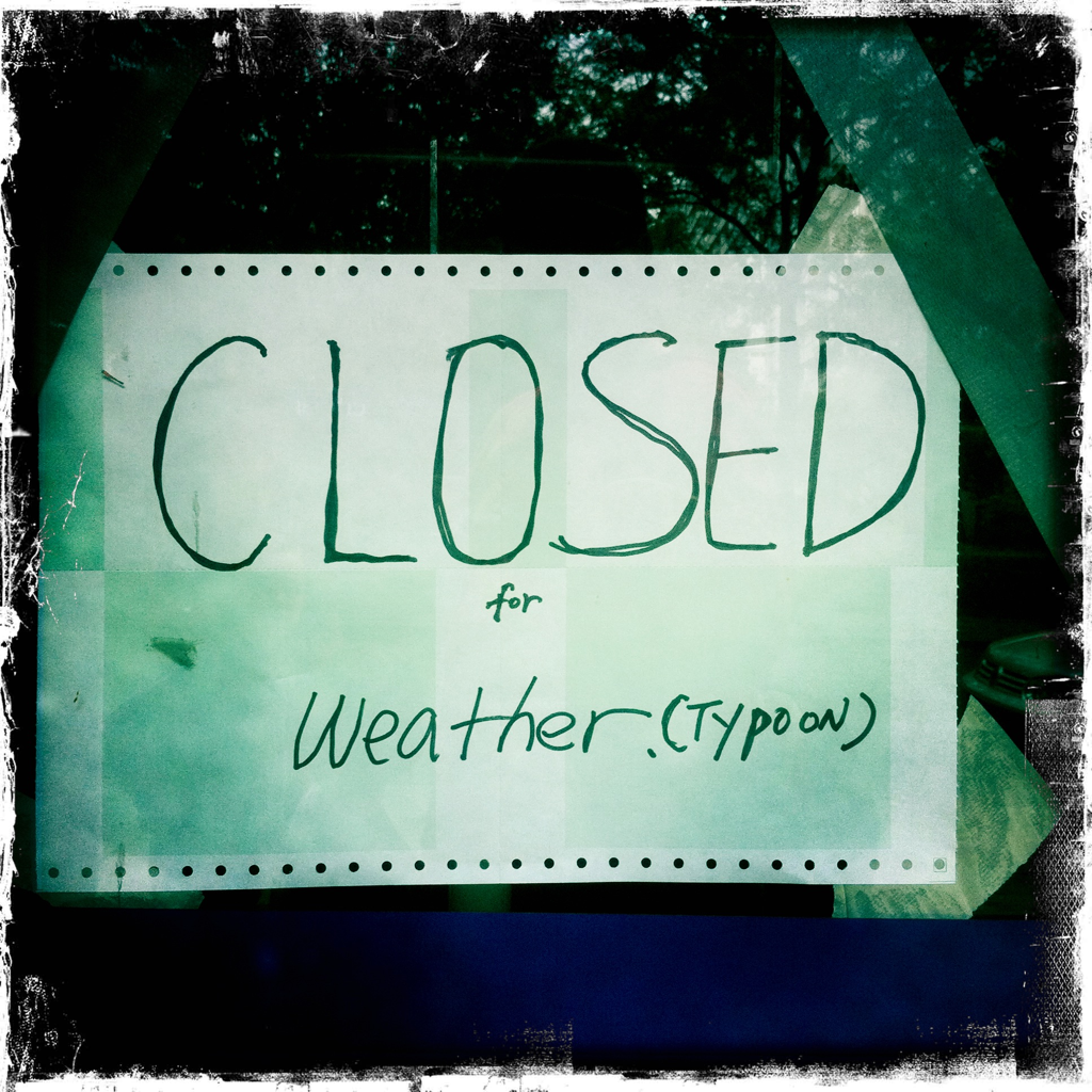 Closed For Weather Typoon.