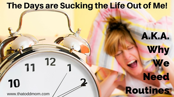 The Days are Sucking the Life Out of Me!.jpg