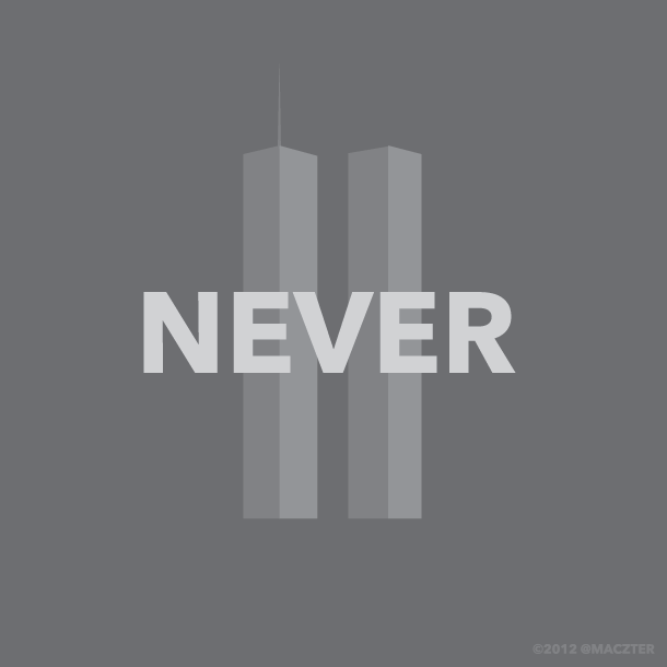 """Never Forget"" ©2012 @maczter"