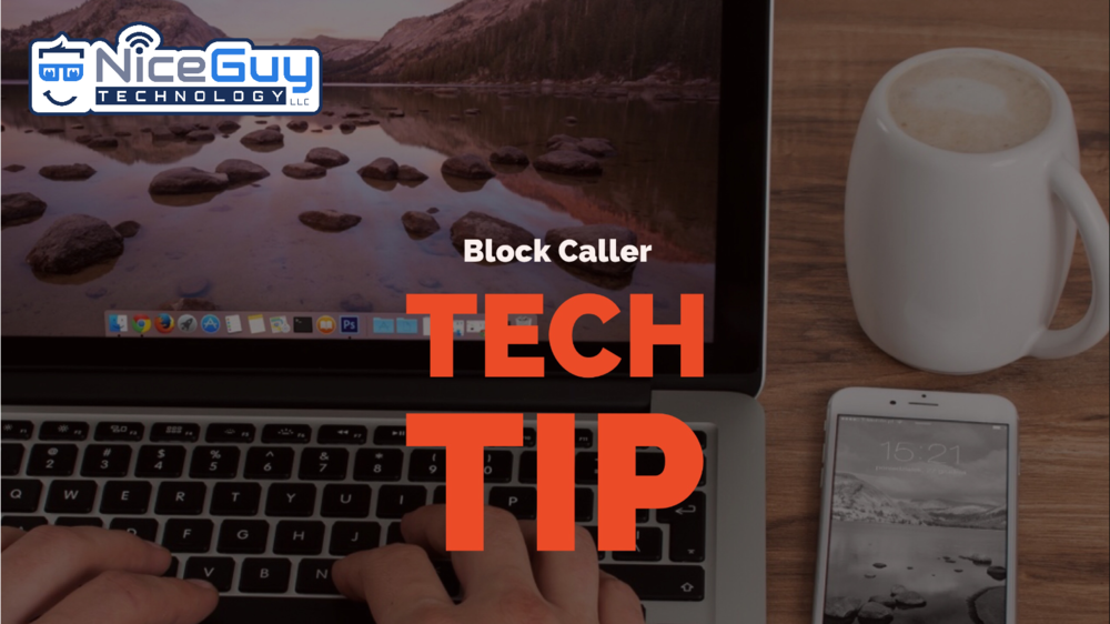 NiceGuyTechnologyLLC-TechTip-BlockCaller