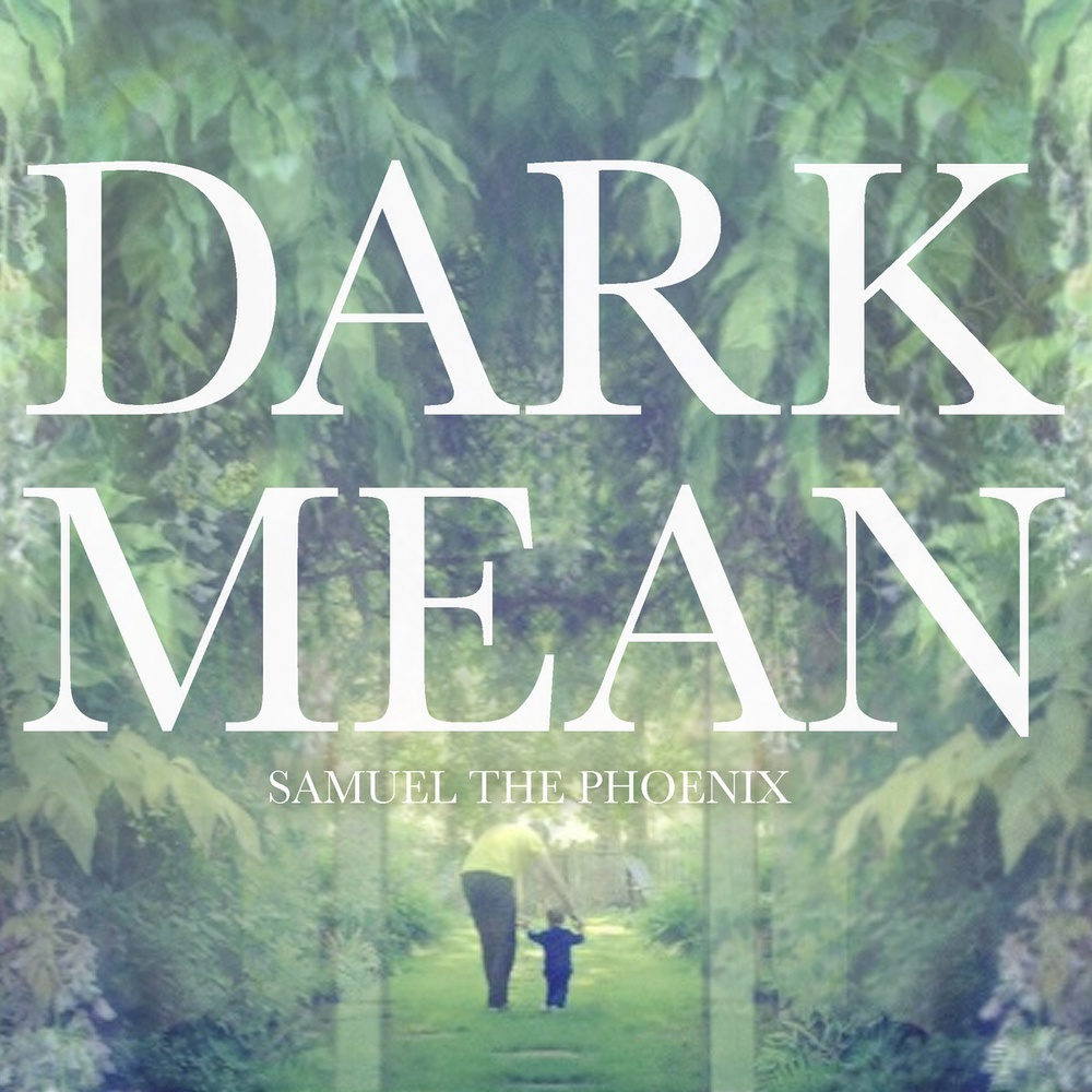 "Dark Mean Track: ""Samuel the Phoenix"" Album:Samuel the Phoenix Official Site|Facebook|Twitter| Tumblr LISTEN ON: Rdio | Spotify"