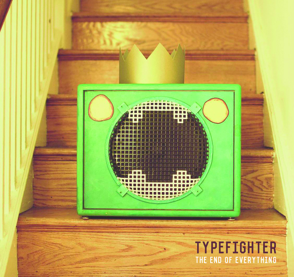 Typefighter Album: The End Of Everything   Official Site | Facebook | Twitter | Bandcamp    Listen on Rdio | Listen on Spotify