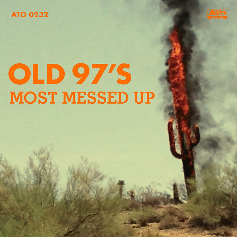 Old 97's Most Messed Up KEVIN: Buy It ADAM: Buy It QUINN: Stream It Listen on: Rdio | Spotify