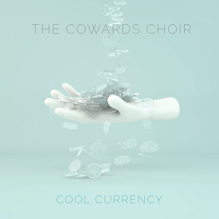 THE COWARDS CHOIR  Official Site  |  Facebook  |  Twitter   You can find  COOL CURRENCY  at:   iTunes  | Spotify  |  Noisetrade  |  Rdio