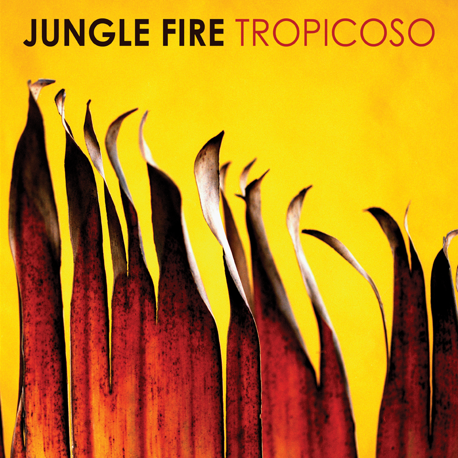 "JUNGLE FIRE TRACK: ""Firewalker"" ALBUM: Tropicoso Official Site 