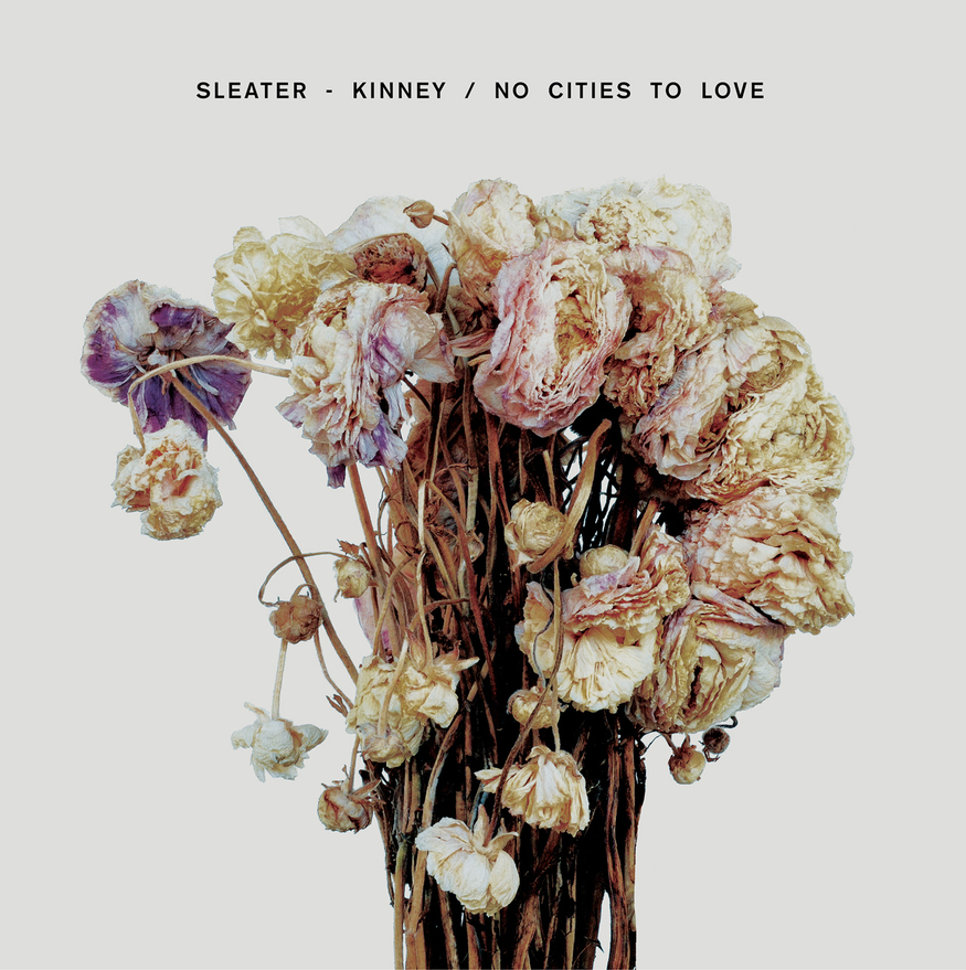 SLEATER KINNEY  No Cities To Love   KEVIN: Stream It Paul: Buy It  Tori: Buy It   Quinn: Buy It