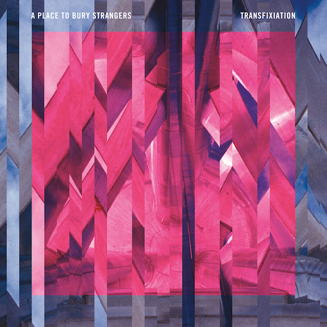 A Place To Bury Strangers   Transfixiation    Kevin: Buy   It   Paul: Stream It   Patrick: Buy It