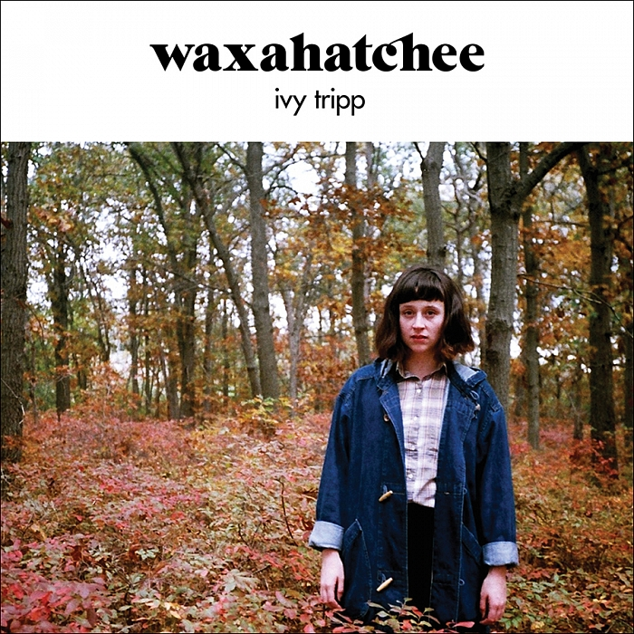 Ivy Tripp  Waxahatchee   Kevin: Pass Paul: Stream It Carrie: Stream It  Adam: Buy It     Official Site   Facebook  |  Twitter