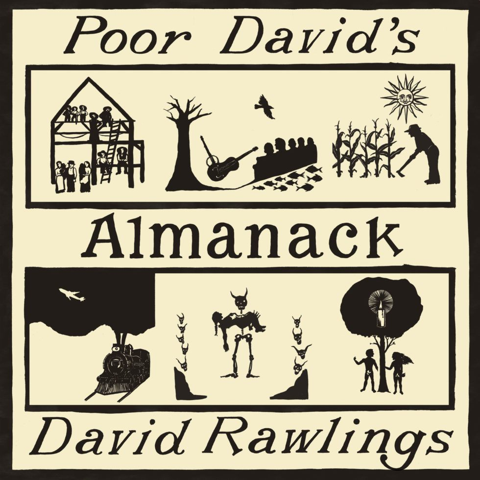 Poor David's Almanack   David Rawlings    LINKS   Official Site   Facebook   Twitter   Instagram    LISTEN ON   Spotify   Apple Music