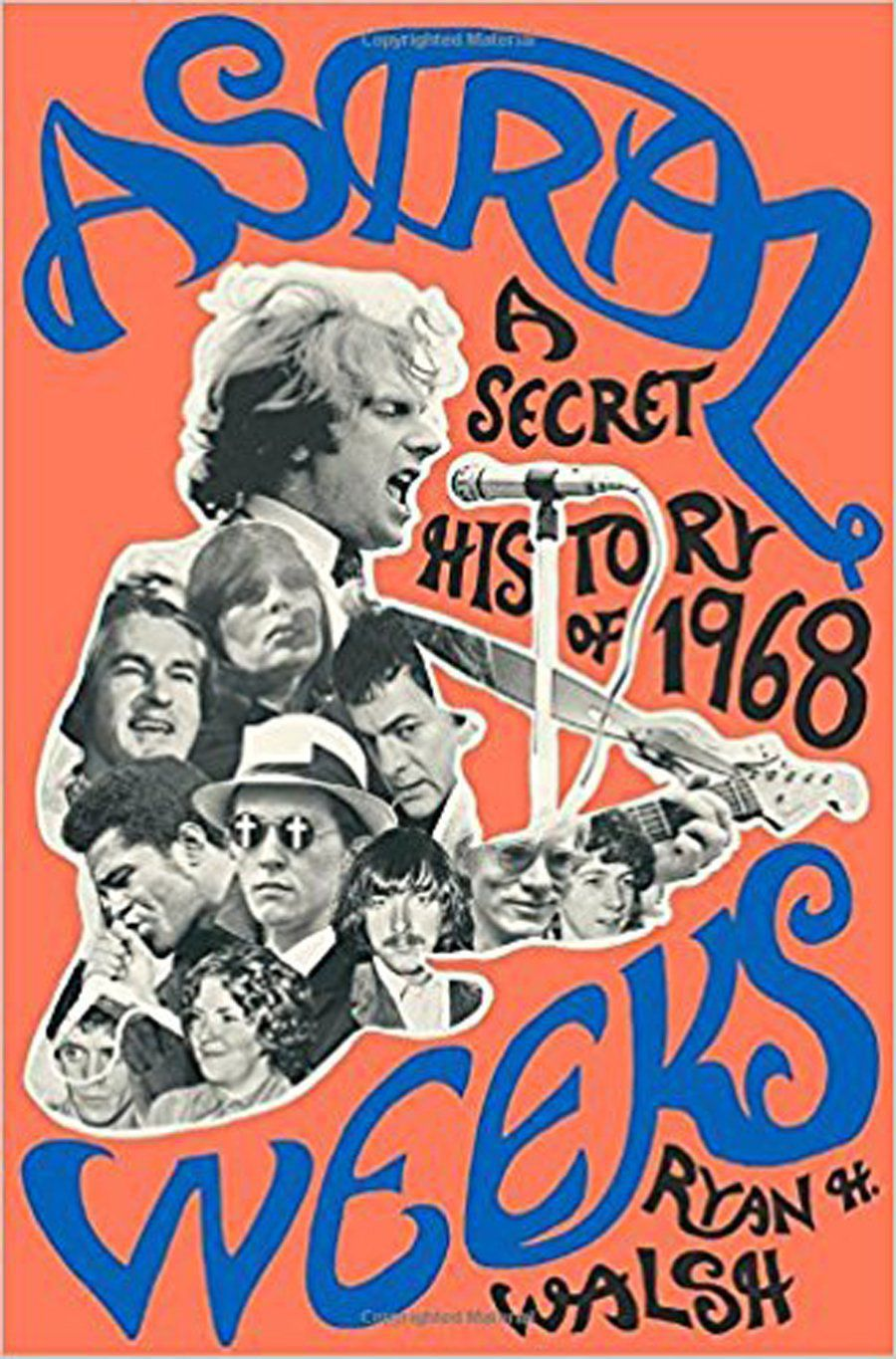 "Astral Weeks: A Secret History of 1968  by Ryan H. Walsh   Friday, March 23 - Washington D.C .  @ Right Proper Brewery  (their ""Astral Weeks"" brew on tap all night!)  Co-Hosted by Washington Post editor David Malitz Time: 7PM - 9PM - FREE -   RSVP  920 Girard St NE, Washington, DC, 2001"