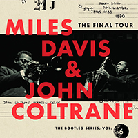The Final Tour: The Bootleg Series, Vol 6  Miles Davis & John Coltrane