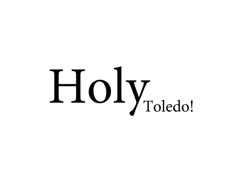 Holy Toledo.jpg