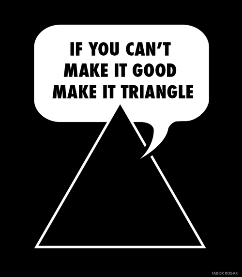 I know designers who fall back on the triangle all the time. Now it all makes sense.