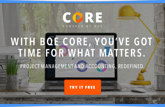 Learn more and get a free trial at  www.bqe.com/core