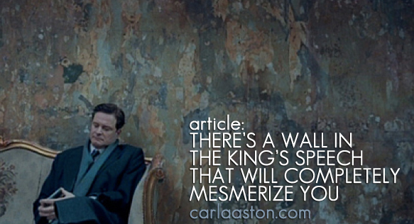 ARTICLE: There's A Wall In The King's Speech That Will Completely Mesmerize You | CLICK TO READ...